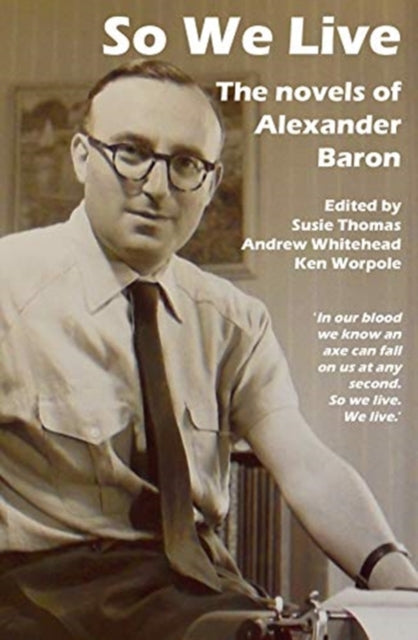 So We Live : The Novels of Alexander Baron-9781910170618