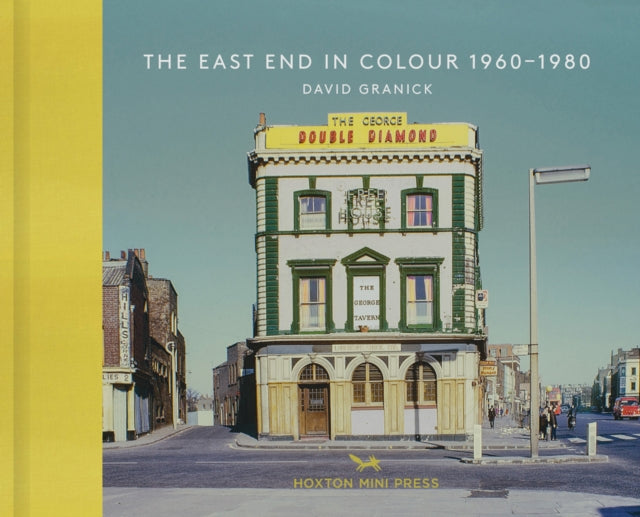 The East End In Colour 1960-1980-9781910566312