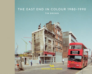 The East End In Colour 1980-1990-9781910566534