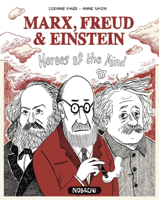 Marx, Freud, Einstein: Heroes of the Mind-9781910620311