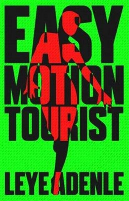 Easy Motion Tourist : An Amaka Series-9781911115069