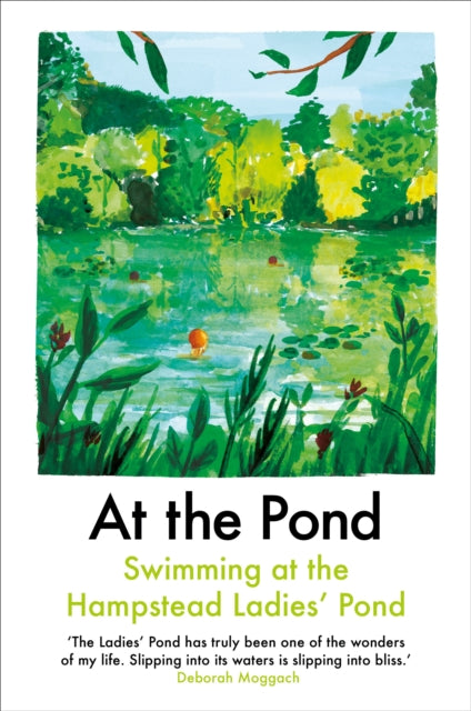 At the Pond : Swimming at the Hampstead Ladies' Pond-9781911547396