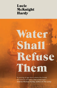 Water Shall Refuse Them-9781911585565