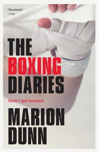The Boxing Diaries : How I Got Hooked-9781912235551