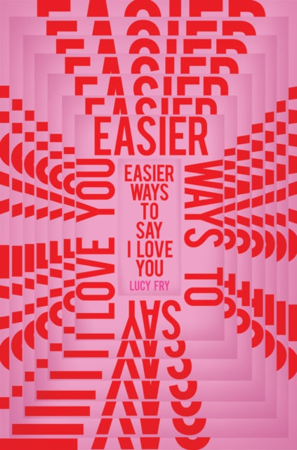 Easier Ways to Say I Love You-9781912408597