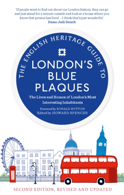 The English Heritage Guide to London's Blue Plaques : The Lives and Homes of London's Most Interesting Residents (2nd edition, revised and updated)-9781912836055