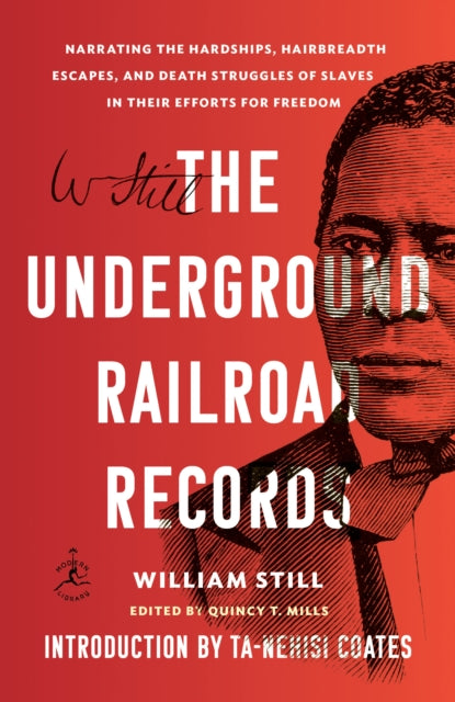The Underground Railroad Records : Narrating the Hardships, Hairbreadth Escapes, and Death Struggles of Slaves in Their Efforts for Freedom-9781984855053