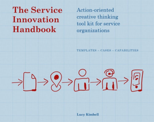 The Service Innovation Handbook : Action-oriented Creative Thinking Toolkit for Service Organizations-9789063693534
