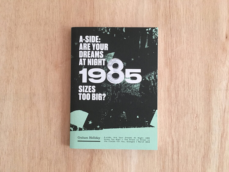 A-SIDE: ARE YOUR DREAMS AT NIGHT 1985 SIZES TOO BIG?