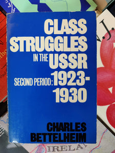 Class Struggles in the USSR Second Period: 1923-1930