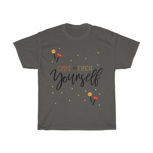 Trick or Treat Yourself T-shirt