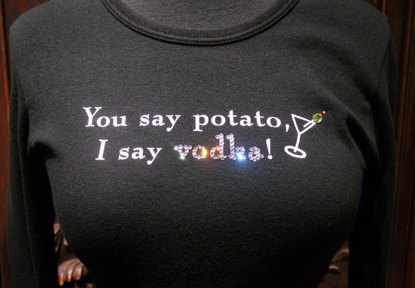 """You Say Potato I say V##ka"" Long Sleeve Tee Shirt"