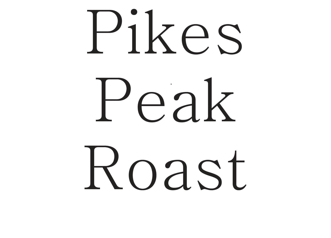 Pikes Peak Roast