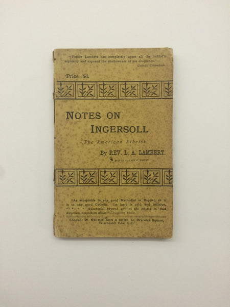 'Notes on Ingersoll: the American Athiest' by Rev. L.A Lambert