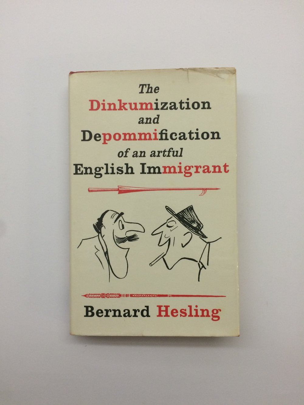 'The Dinkumization and Depommification of an artful English Immigrant' by Bernard Hesling- Signed copy