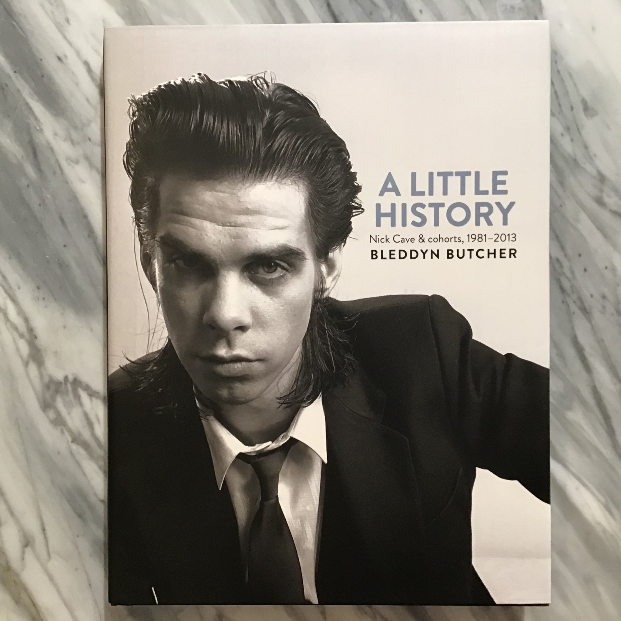 """A Little History, Nick Cave and Cohorts 1981-2013"" by Bleddyn Butcher"