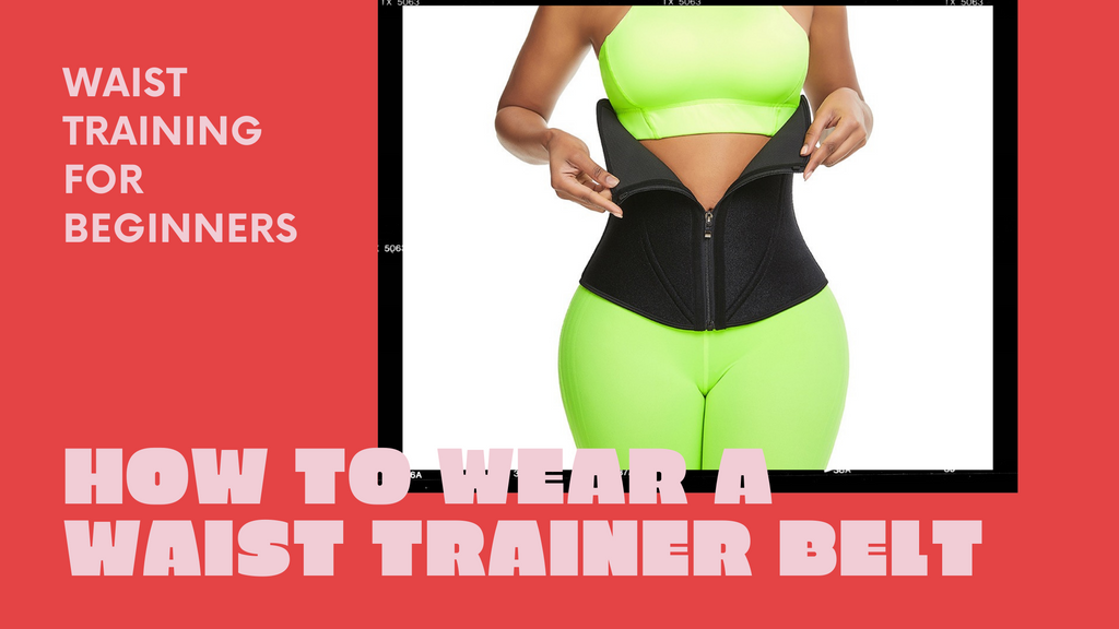 How To Wear A Waist Trainer Belt