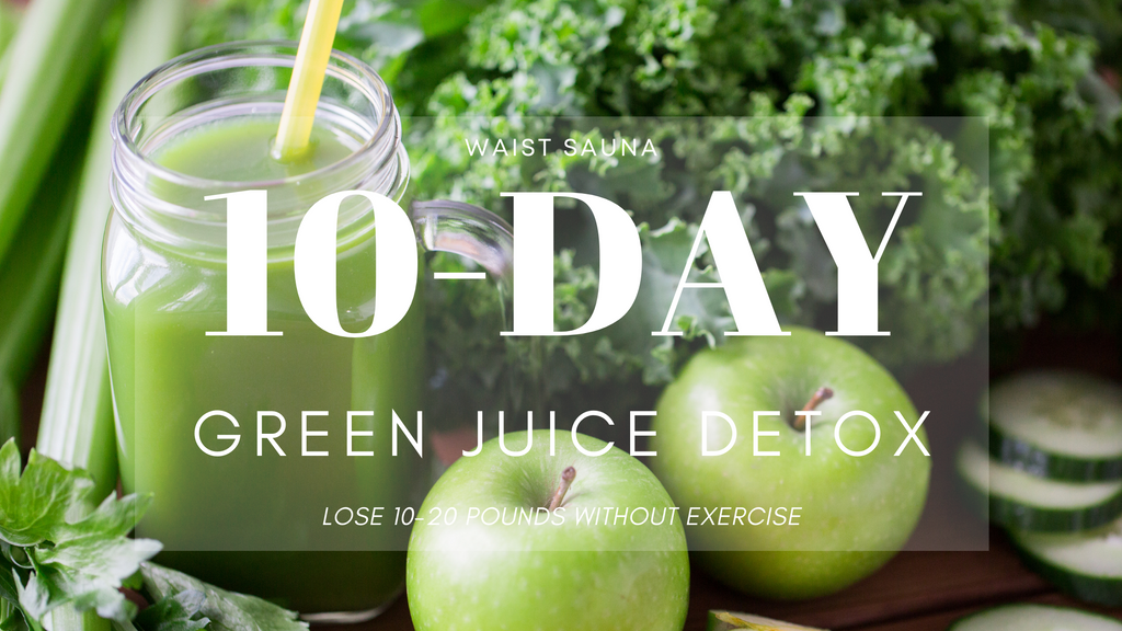 Waist Sauna 10-Day Green Juice Reboot Diet