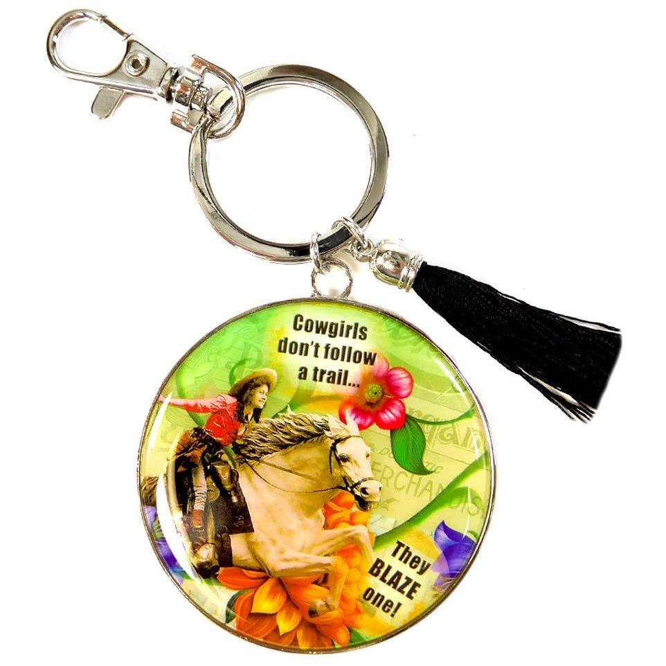 Humorous Key Chain by Shari Jenkins - Cowgirls don't follow a trail... they Blaze one!