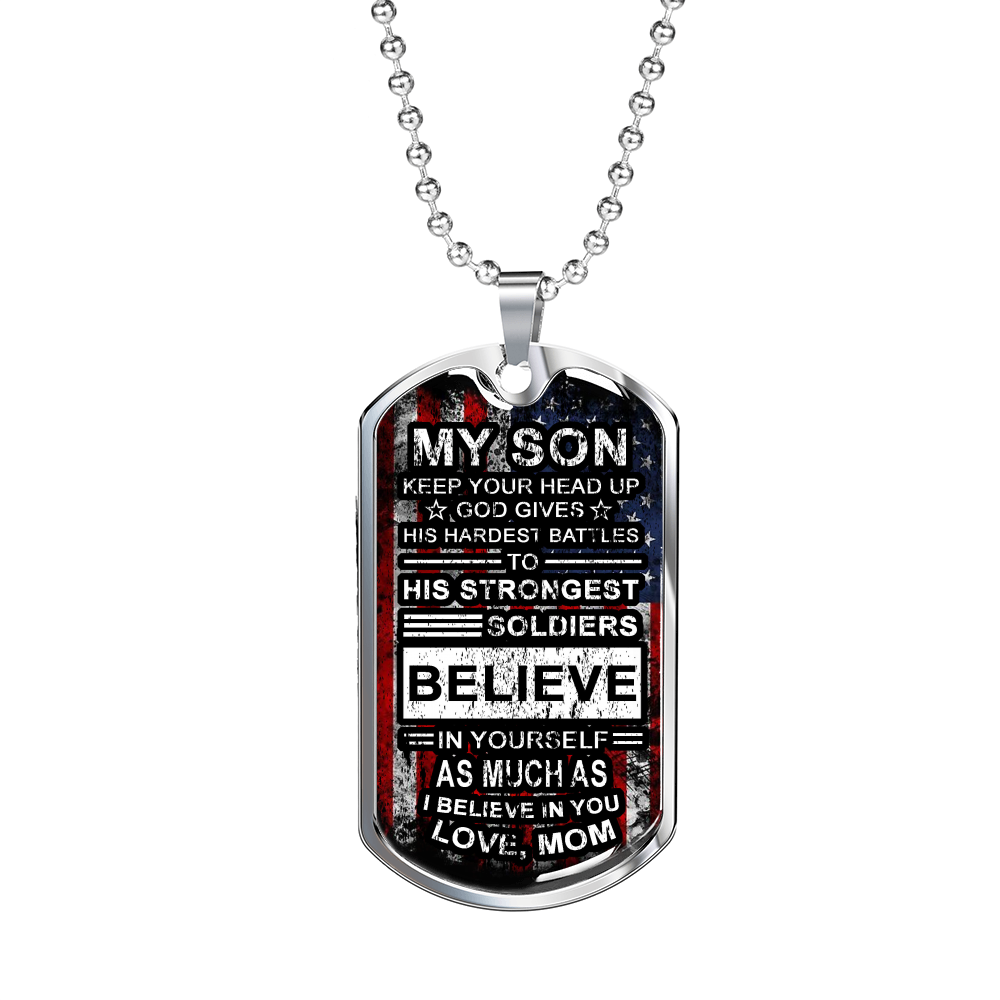 TO MY SON - I BELIEVE IN YOU - DOG TAG - U Shop V Ship