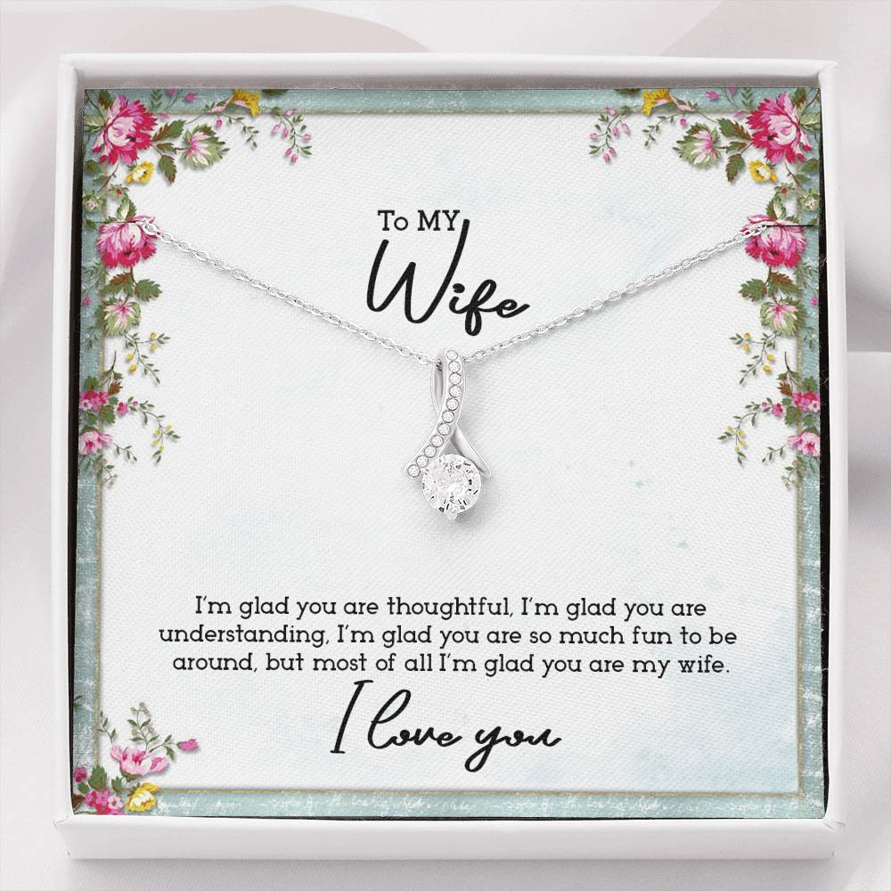 TO MY WIFE - IM GLAD YOU ARE MY WIFE - ALLURING BEAUTY - U Shop V Ship