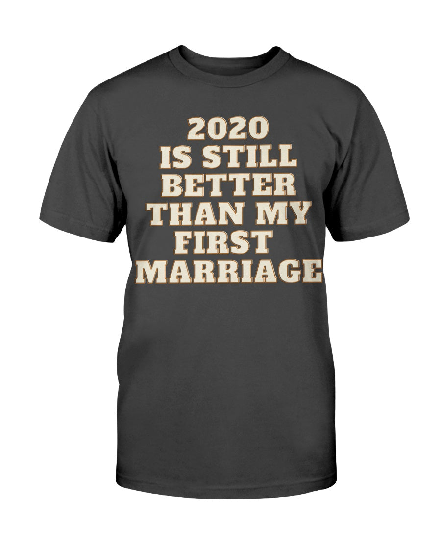2020 IS STILL BETTER THAN MY FIRST MARRIAGE - U Shop V Ship
