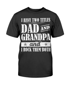 I HAVE TWO TITLES DAD AND GRANDPA - U Shop V Ship