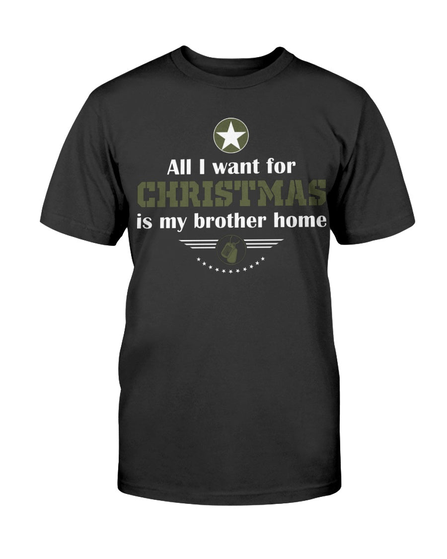 ALL I WANT FOR CHRISTMAS - IS MY BROTHER HOME - ARMY LOGO - U Shop V Ship