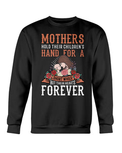 MOTHERS HOLD THEIR CHILDREN'S HAND - BUT THEIR HEARTS FOREVER - U Shop V Ship