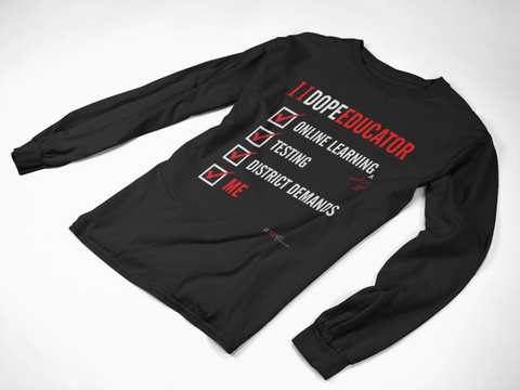 II Dope Educator (Checkboxes) | Long sleeve