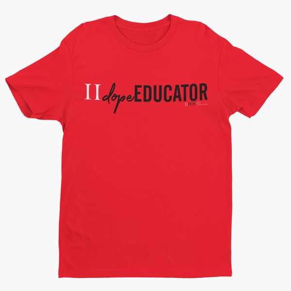 II Dope Educator | T-shirt
