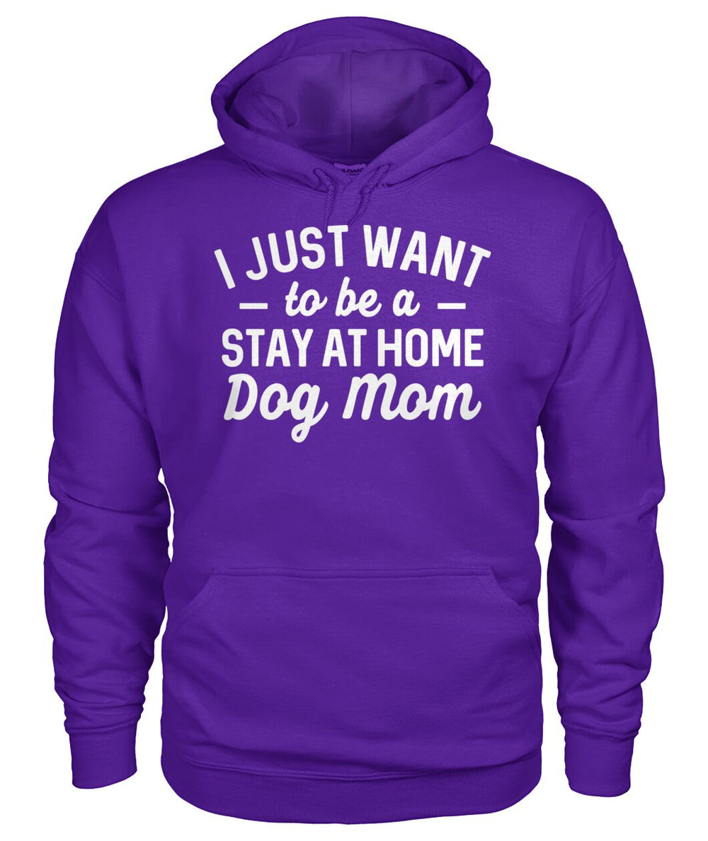 I Just Want To Be A Stay At Home Dog Mom