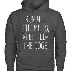Run All The Miles Pet All The Dogs