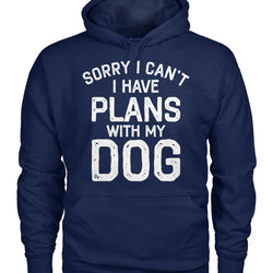 Sorry I Can't I Have Plans With My Dog
