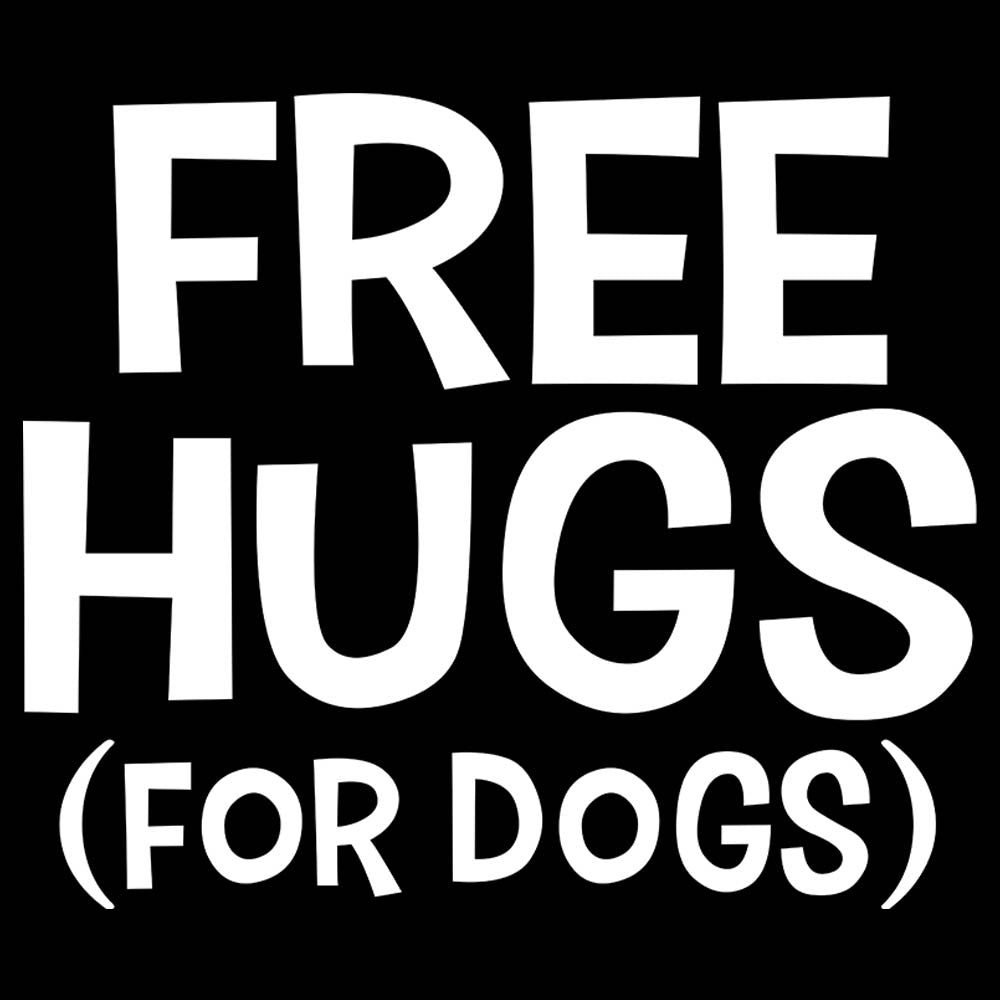 Free Hugs For Dogs