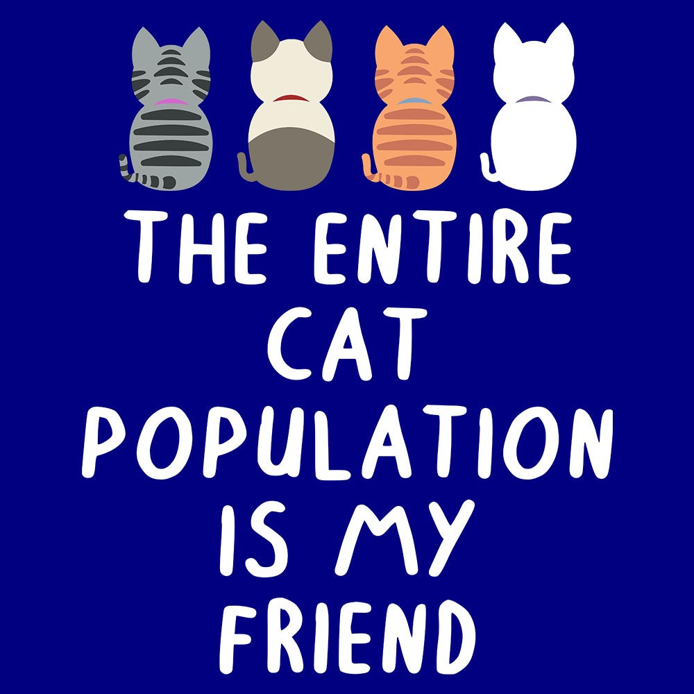 The Entire Cat Population Is My Friend