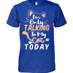 I'm Only Talking To My Cat Today