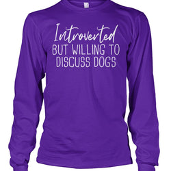 Introverted But Willing To Discuss Dogs
