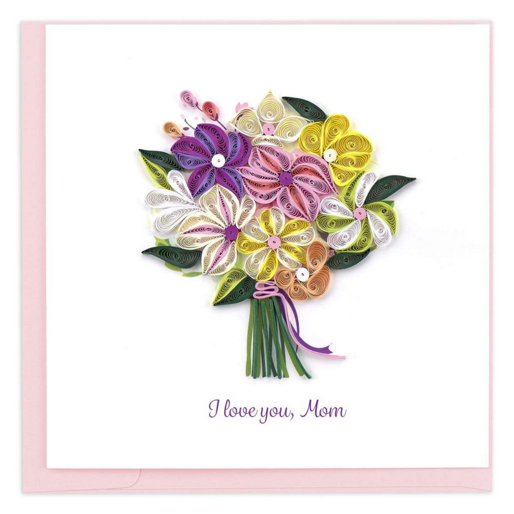 Quilled I Love You, Mom Bouquet Card