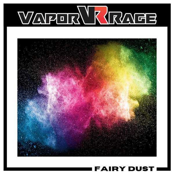 Fairy Dust - Vapor Rage LLC