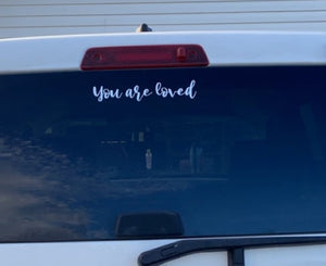 """You are loved"" Car Decal"