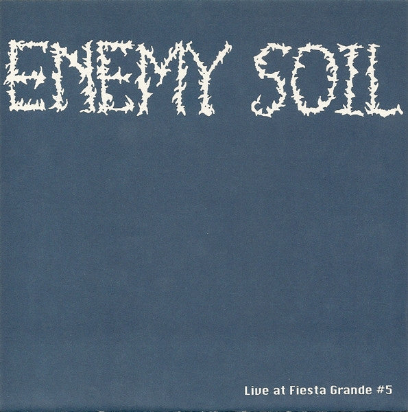 Enemy Soil 'Live at Fiesta Grande #5' 7""