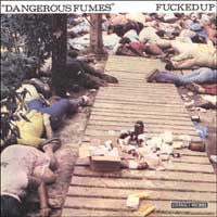 Fucked Up 'Dangerous Fumes' 7""