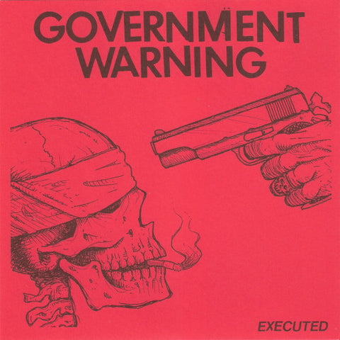 Government Warning 'Executed' 7""