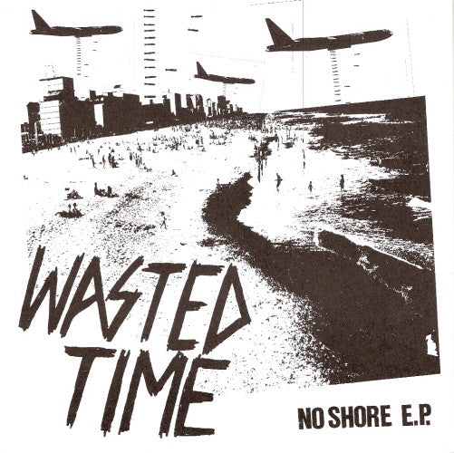 Wasted Time 'No Shore' 7""