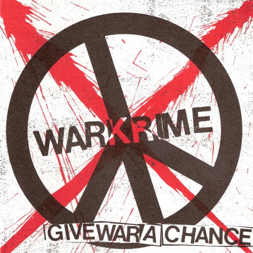 Warkrime 'Give War A Chance' 7""