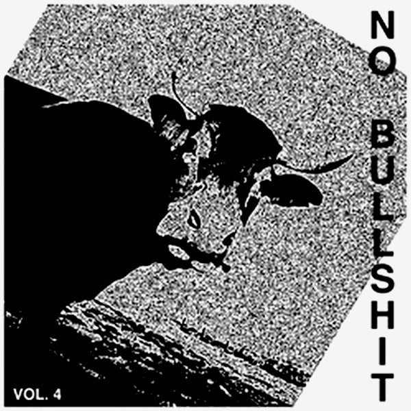 No Bullshit Volume Four 7""
