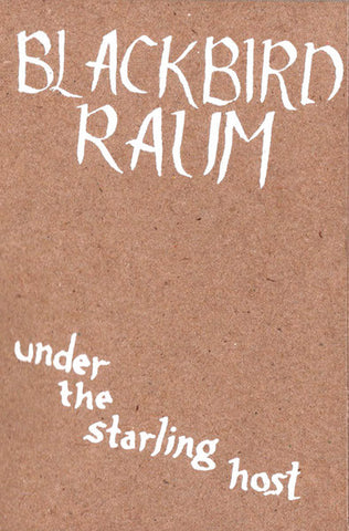 Blackbird Raum 'Under The Starling Host' Cassette
