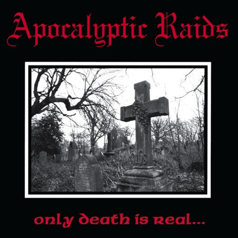 Apocalyptic Raids 'Only Death Is Real' LP