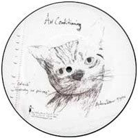 "Air Conditioning 'Catneck' 7"" Picture Disc"